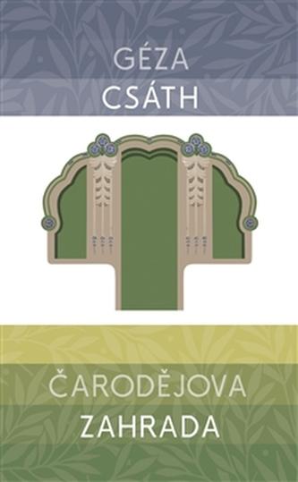 Čarodějova zahrada - Géza Csáth