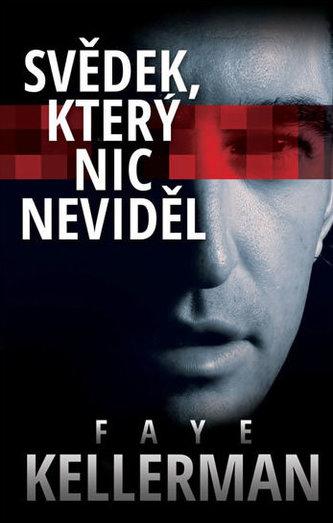 Svědek, který nic neviděl - Kellermanová Faye