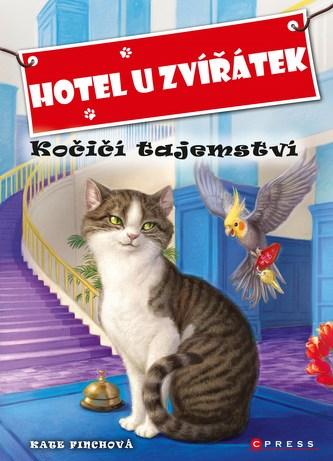 Hotel u zvířátek - Kočičí tajemství - Kate Finchová, John Steven Gurney