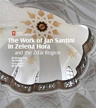 The Work of Jan Santini in Zelená Hora and the Žďár Region - Jiří Kroupa