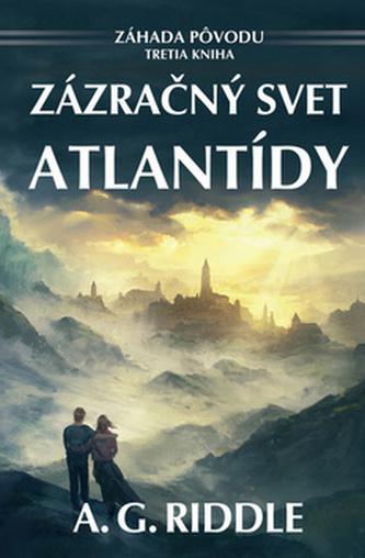 Zázračný svet Atlantídy - G. Riddle A.