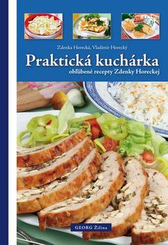 Praktická kuchárka obľúbené recepty Zdenky Horeckej - Vladimír Horecký; Zdenka Horecká