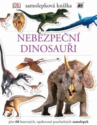 Nebezpeční dinosauři - Samolepková knížka - neuveden