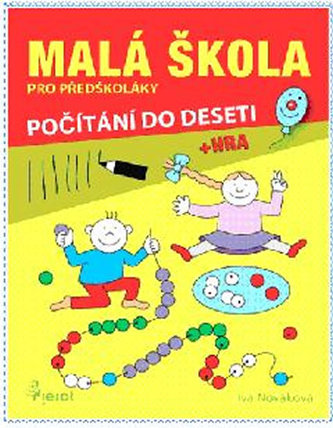 Malá škola pro předškoláky - počítání do 10 - Nováková Iva