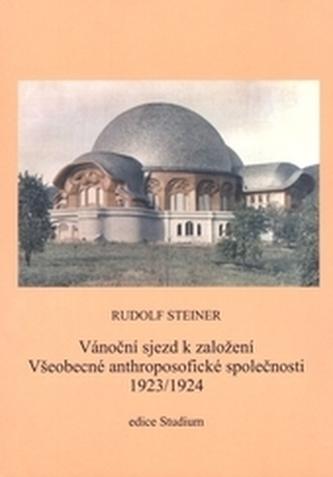 Vánoční sjezd k založení Všeobecné anthroposofické společnosti 1923-1924 - Steiner, Rudolf