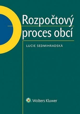 Rozpočtový proces obcí - Lucie Sedmihradská