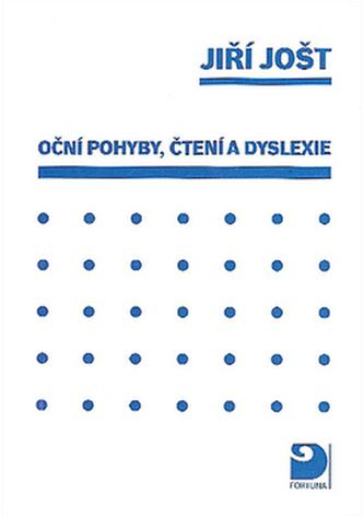 Oční pohyby, čtení a dyslexie - Jiří Jošt