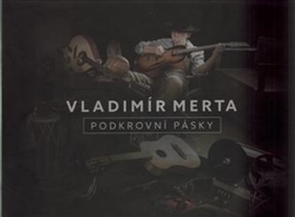 Podkrovní pásky - Vladimír Merta