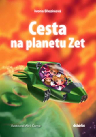 Cesta na planetu Zet - Březinová Ivona
