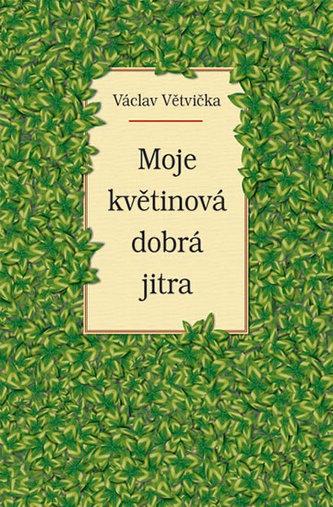 Moje květinová dobrá jitra - Větvička Václav