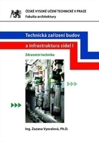Technická zařízení budov a infrastruktura sídel I. - Zdravotní technika - Vyoralová, Zuzana