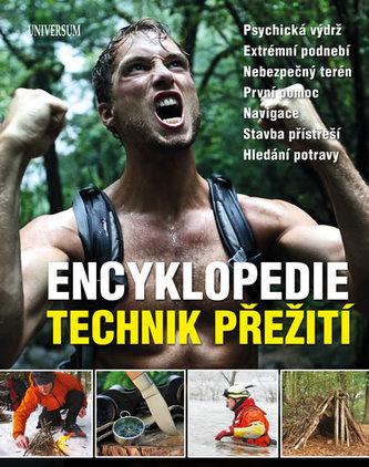 Encyklopedie technik přežití - Psychická výdrž. Extrémní podnebí. Nebezpečný terén. První pomoc. Navigace. Stavba přístřeší. Hle - neuveden