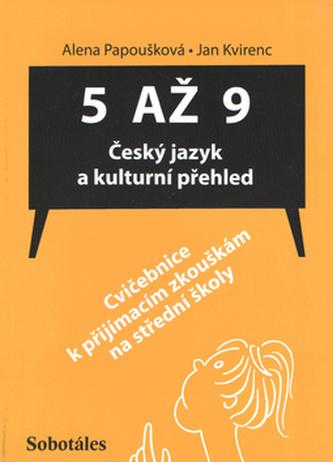 5 až 9 Český jazyk a kulturní přehled - Jan Kvirenc; Alena Papoušková