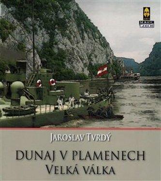 Dunaj v plamenech - Jaroslav Tvrdý