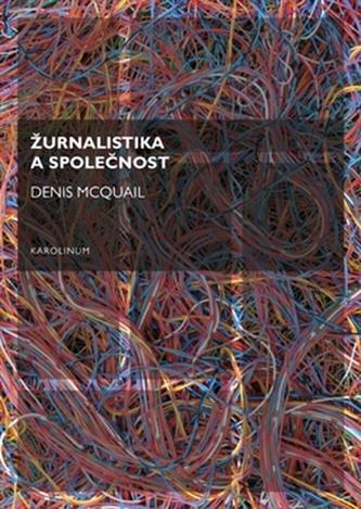 Žurnalistika a společnost - Denis McQuail