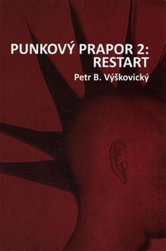 Punkový prapor 2: Restart - Petr B. Výškovický