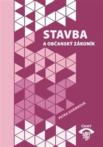 Stavba a občanský zákoník - Petra Adámková