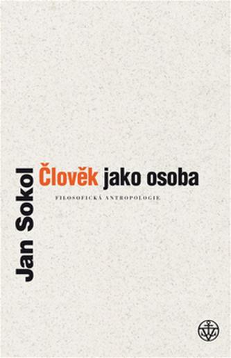 Člověk jako osoba - Jan Sokol