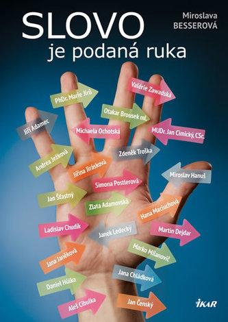 Slovo je podaná ruka - Besserová Miroslava