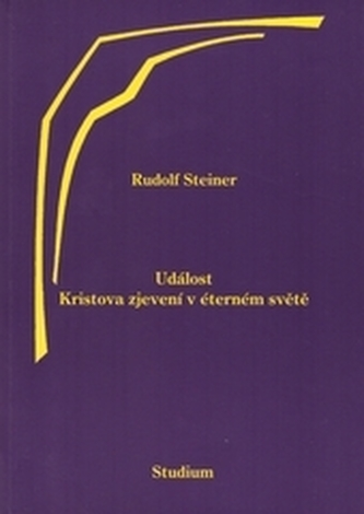 Událost Kristova zjevení v éterném světě - Steiner, Rudolf