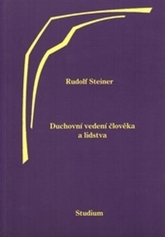 Duchovní vedení člověka a lidstva - Steiner, Rudolf