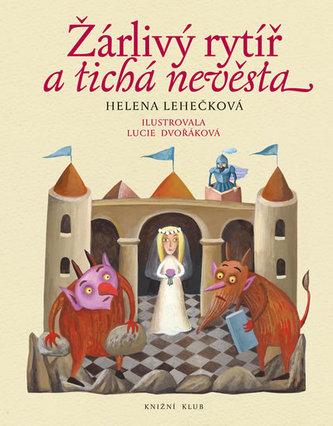 Žárlivý rytíř a tichá nevěsta - Lehečková Helena