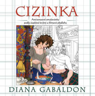 Cizinka - (antistresové) omalovánky podle úspěšné knižní a filmové předlohy - Gabaldon Diana