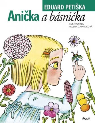 Anička a básnička - Petiška Eduard