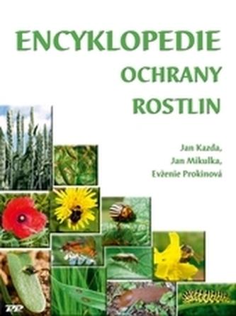 Encyklopedie ochrany rostlin - Kazda, Jan; Mikulka, Jan; Prokinová, Evženie