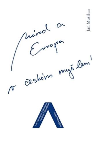 Národ a Evropa v českém myšlení - Jan Musil
