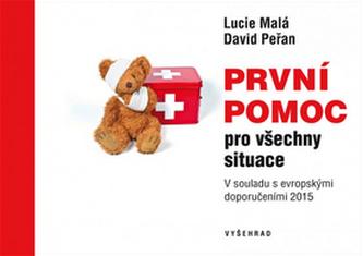 První pomoc pro všechny situace - Peřan, David; Malá, Lucie