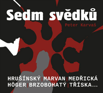 Sedm svědků - Peter Karvaš; Rudolf Hrušínský; Rudolf Jelínek; Jaroslav Kepka