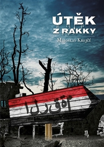 Útěk z Rakky - Miroslav Krejčí