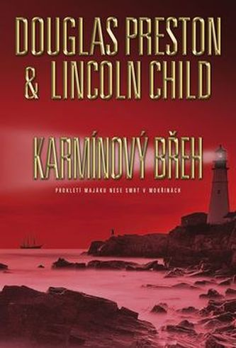 Karmínový břeh - Lincoln Child; Douglas Preston