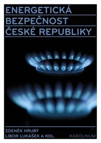 Energetická bezpečnost České republiky - kol.