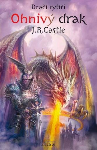 Dračí rytíři (1): Ohnivý drak - Jan Patrik Krásný, J. R. Castle