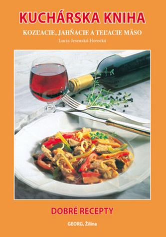 Kuchárska kniha. Kozľacie, jahňacie a teľacie mäso - Lucia Jesenská-Horecká