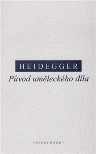 Původ uměleckého díla - Martin Heidegger