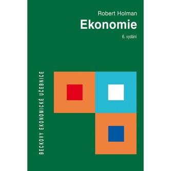 Ekonomie, 6. vydání - Robert Holman