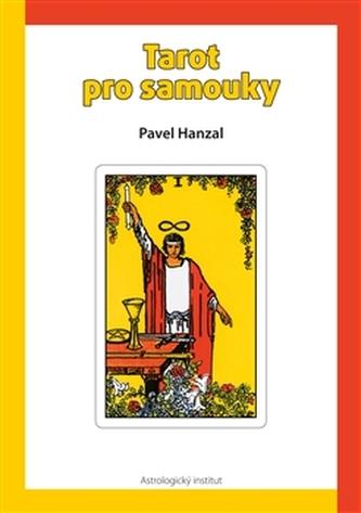Tarot pro samouky - Pavel Hanzal