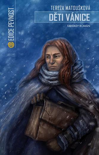 Děti vánice - Fantasy román - Matoušková Tereza