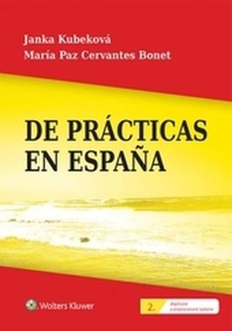 De prácticas en Espaňa, 2. doplnené a prepracované vydanie - Kubeková, Janka; Bonet, María Paz Cervantes