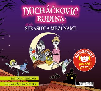 Ducháčkovic rodina aneb Strašidla mezi námi - audiokniha pro děti CD - Sandra Vebrová