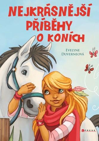 Nejkrásnější příběhy o koních - kolektiv, Evelyne Duverneová