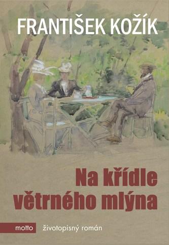 Na křídle větrného mlýna - František Kožík
