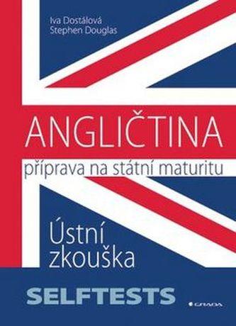 Angličtina Příprava na státní maturity - Iva Dostálová; Stephen Douglas