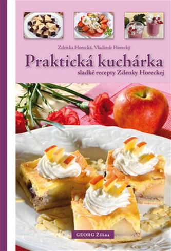 Praktická kuchárka - Zdenka Horecká; Vladimír Horecký
