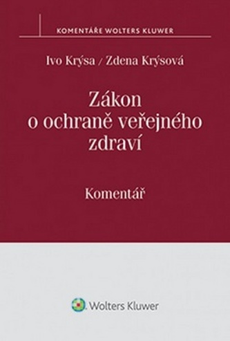 Zákon o ochraně veřejného zdraví - Ivo Krýsa; Krýsová Zdena