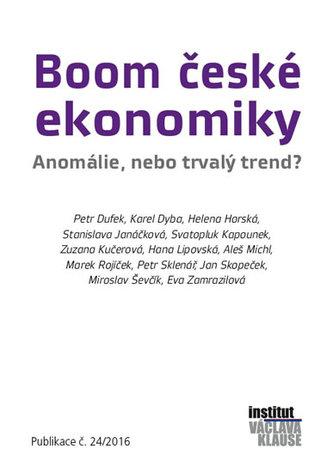 Boom české ekonomiky - Anomálie, nebo trvalý trend? - Kolektiv autorů