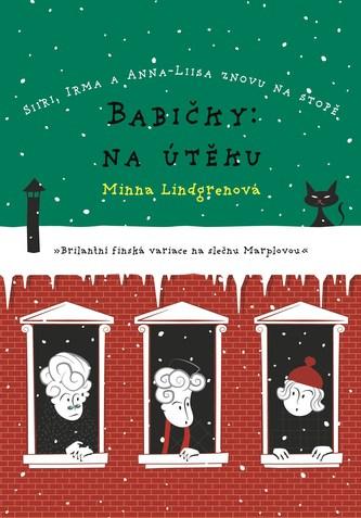 Babičky: Na útěku - Minna Lindgrenová